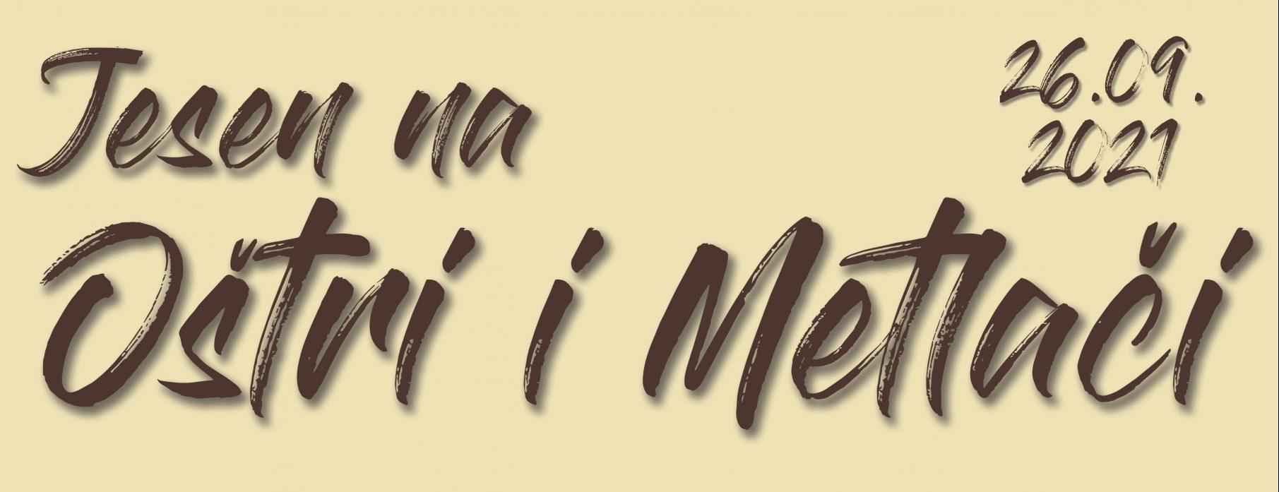 Jesen na Oštri i Metlači 2021 – Poziv 26.9.2021.